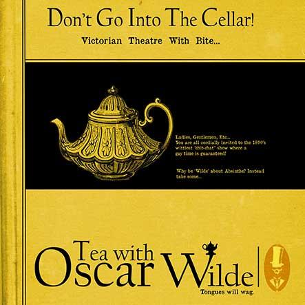 Don't Go Into The Cellar  presents - 'Tea with Oscar Wilde'
