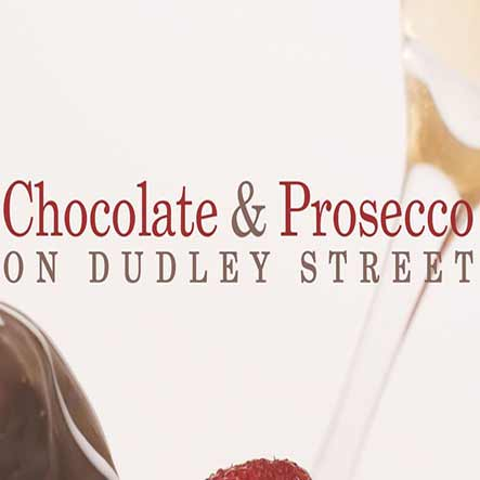 Chocolate & Prosecco on Dudley Street