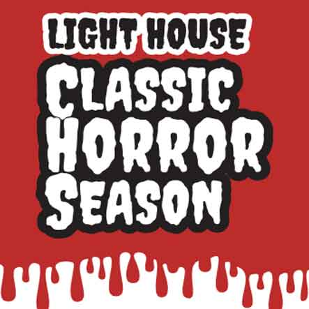 Classic Horror Season at Light House