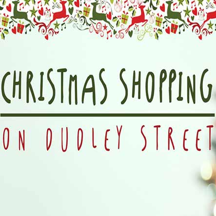 Christmas shopping markets on Dudley Street